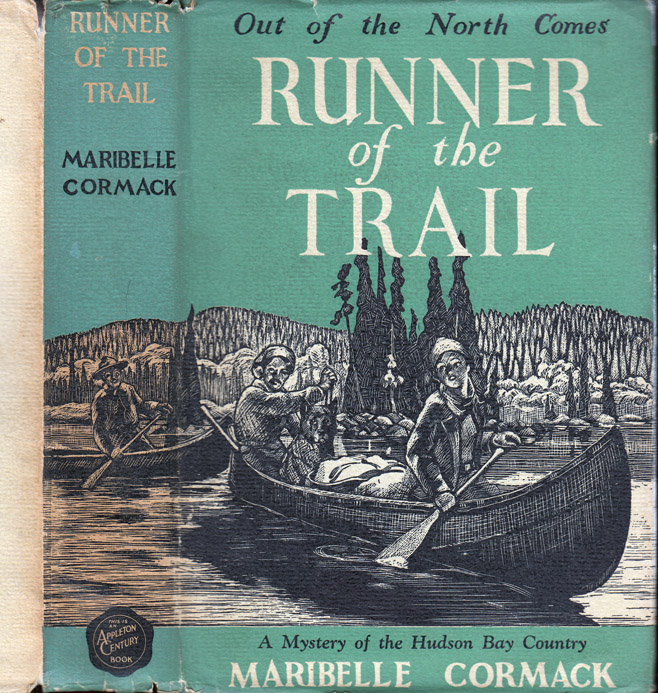 Runner of the Trail, A Mystery of the Hudson Bay Country. Maribelle CORMACK