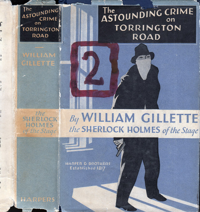 The Astounding Crime on Torrington Road [SHERLOCK HOLMES INTEREST] [HOLLYWOOD NOVEL]. William...
