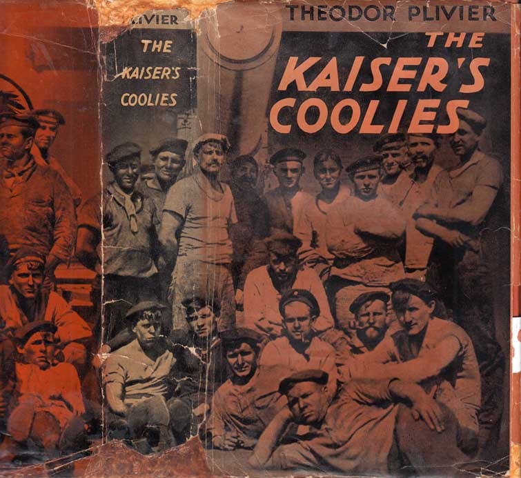 The Kaiser's Coolies. Theodor PLIVIER