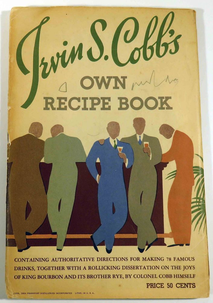 Irvin S. Cobb's Own Recipe Book [Cocktails]. Irvin S. COBB