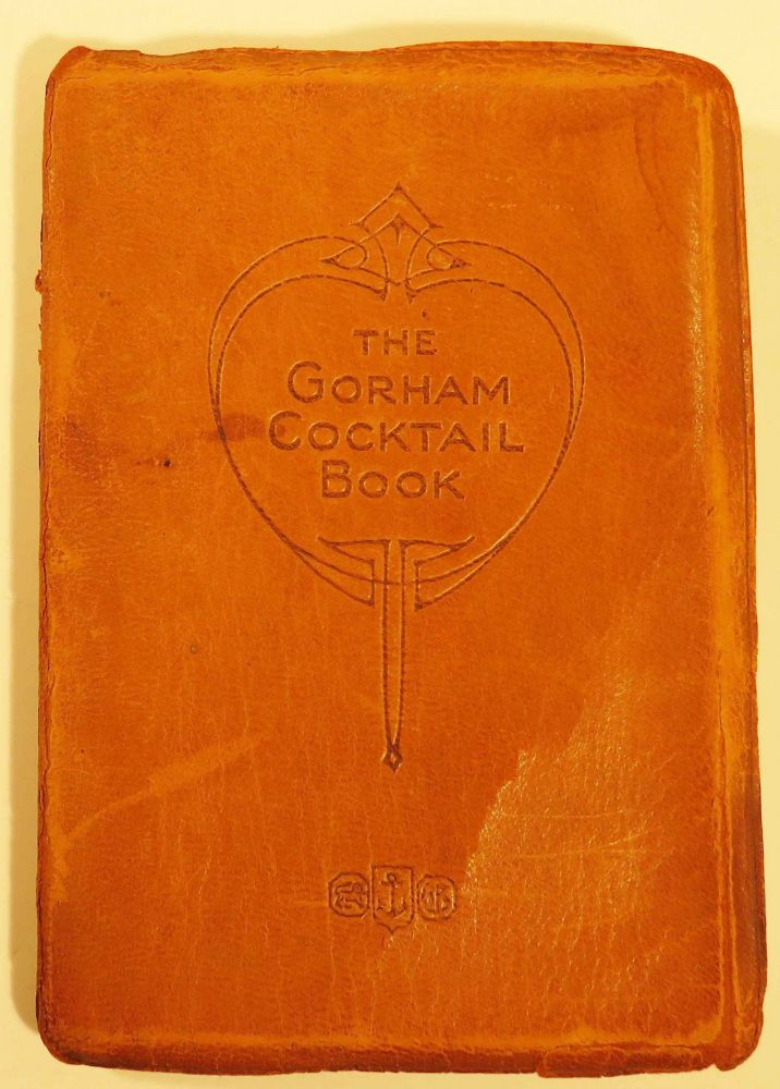 The Gorham Cocktail Book. ANONYMOUS.