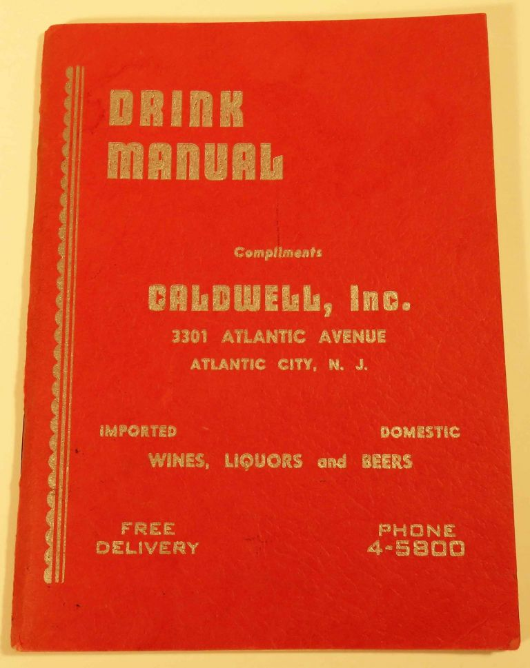 Drink Manual - Fancy Drinks and How to Mix Them [COCKTAIL RECIPES]. INC CALDWELL.
