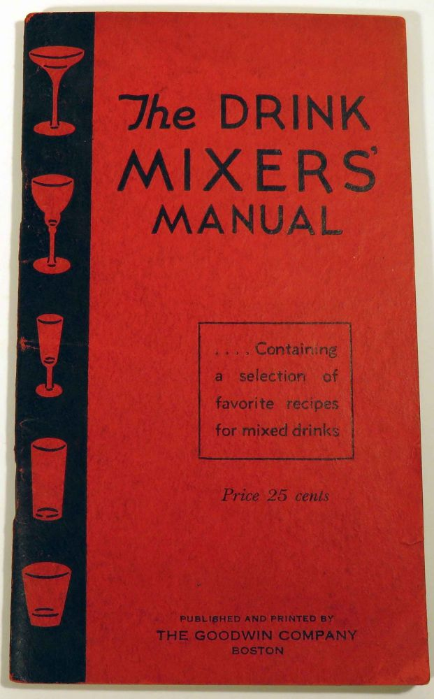 The Drink Mixers' Manual. E. H. GOODWIN.