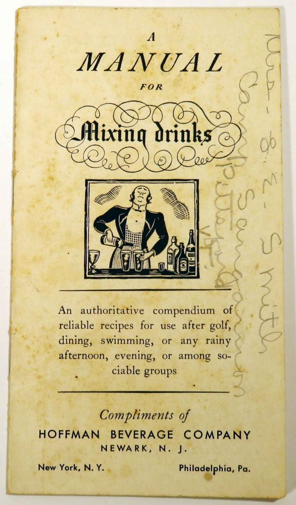 A Manual For Mixing Drinks [COCKTAIL RECIPES]. HOFFMAN BEVERAGE COMPANY.
