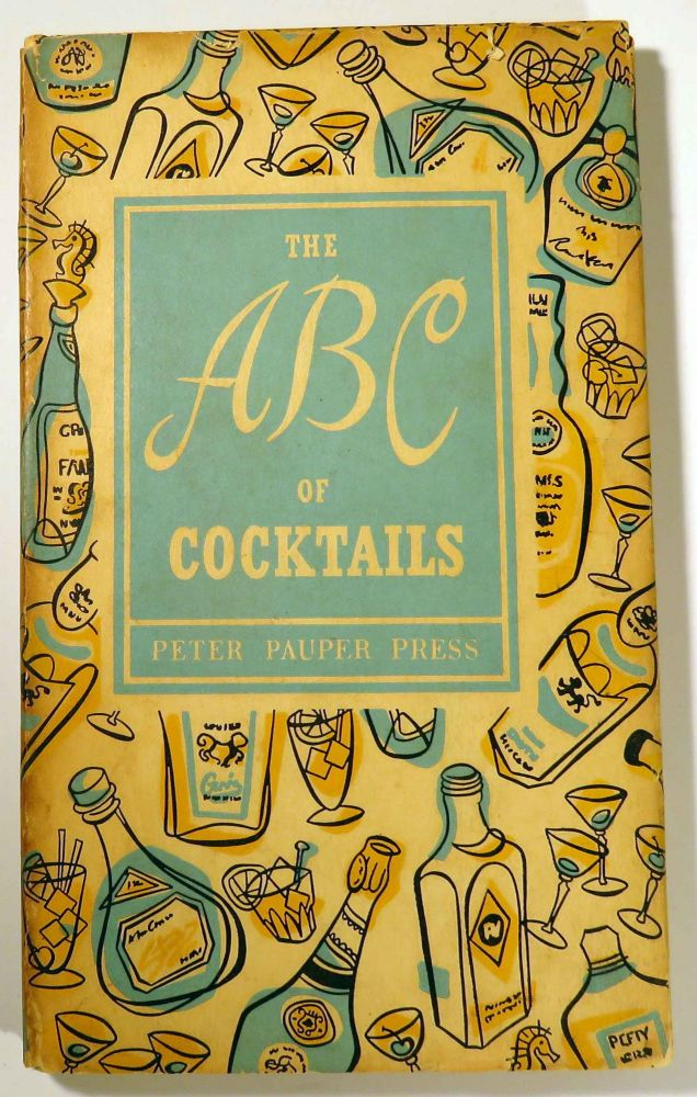 The A B C of Cocktails. Ruth MCCREA, illustrations.