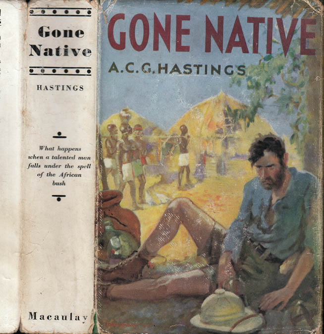 Gone Native. A. C. G. HASTINGS