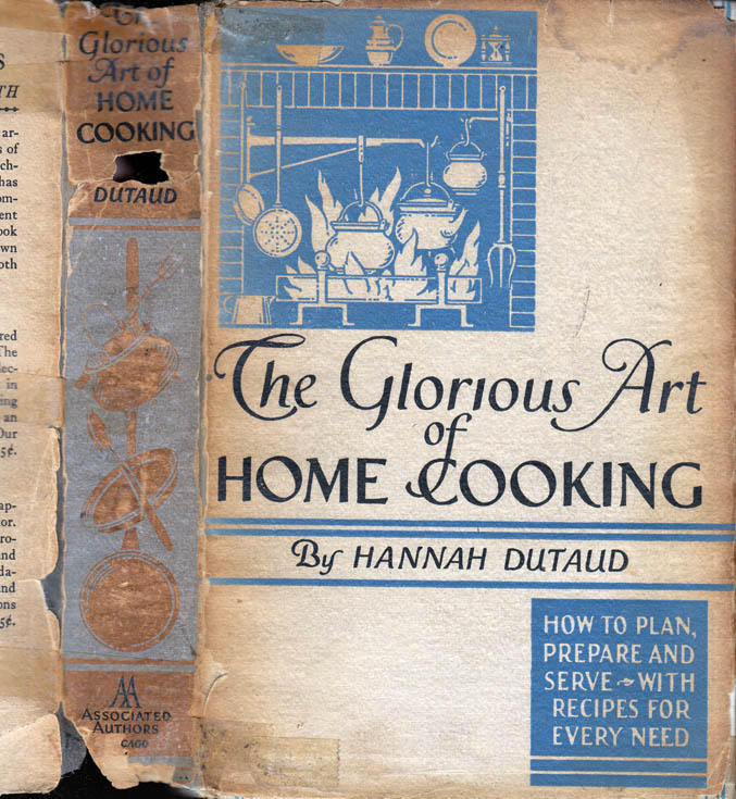 The Glorious Art of Home Cooking [SIGNED AND INSCRIBED WITH LETTER]. Hannah DUTAUD.