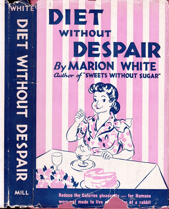 Diet Without Despair [RECIPE BOOK]. Marion WHITE.