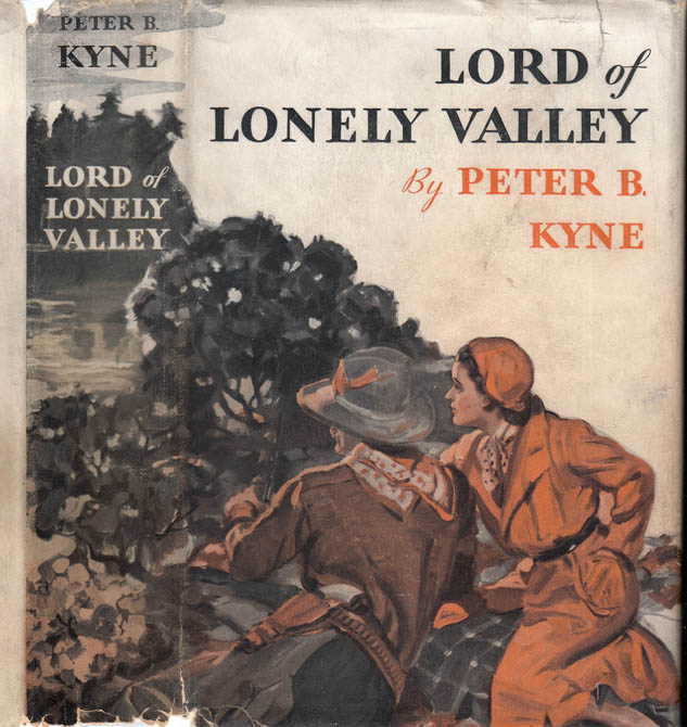 Lord of Lonely Valley. Peter B. KYNE.