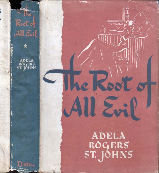 The Root of All Evil. Adela Rogers ST. JOHNS.
