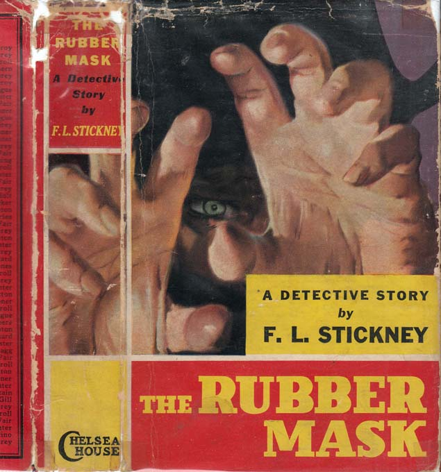 The Rubber Mask, A Detective Story. F. L. STICKNEY.