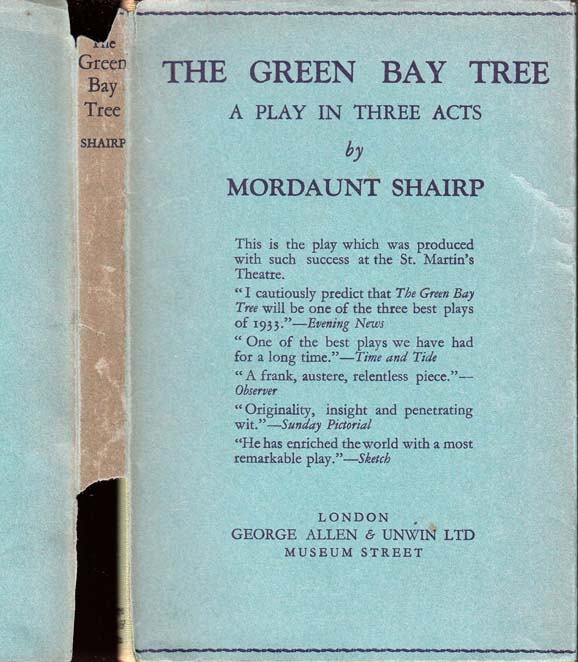 The Green Bay Tree, A Play in Three Acts [GAY INTEREST]. Mordaunt SHAIRP.