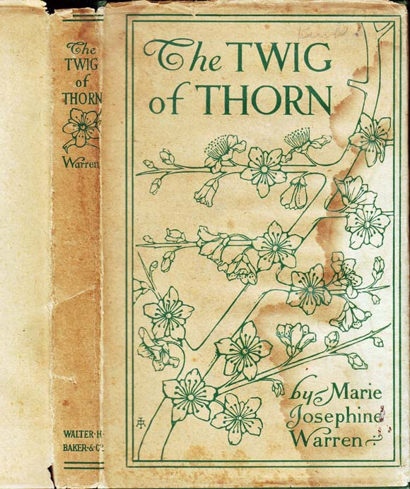 The Twig of Thorn, An Irish Fairy Play in Two Acts. Marie Josephine WARREN.