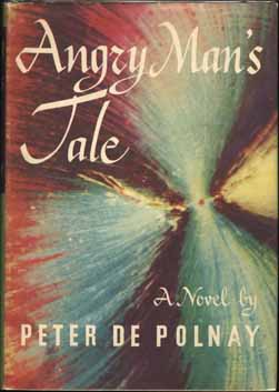 Angry Man's Tale. Peter DE POLNAY