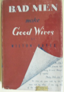 Bad Men Make Good Wives. Milton HAYES.