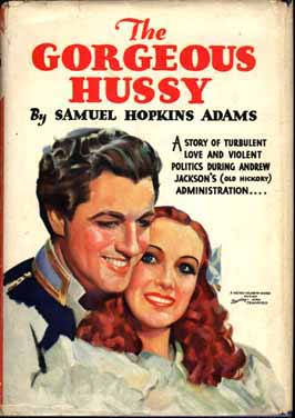 The Gorgeous Hussy. Samuel Hopkins ADAMS.