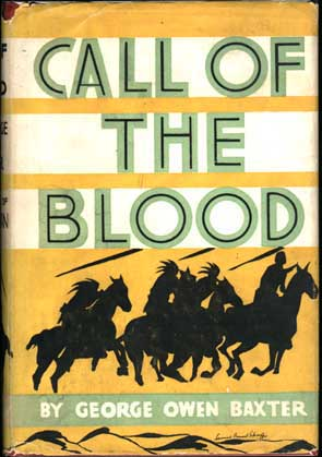 Call of the Blood. George Owen BAXTER, Frederick Faust.