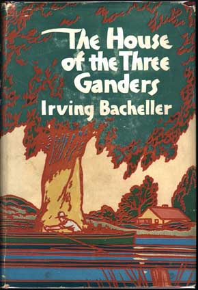 The House of the Three Ganders. Irving BACHELLER.