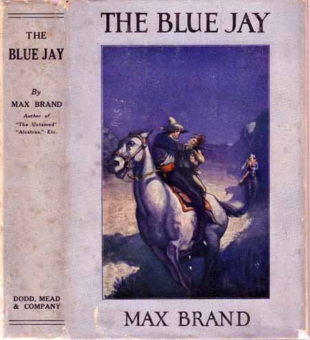 The Blue Jay. Max BRAND.