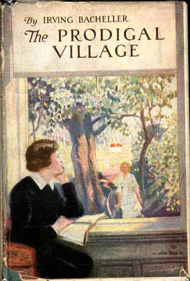 The Prodigal Village. Irving BACHELLER.