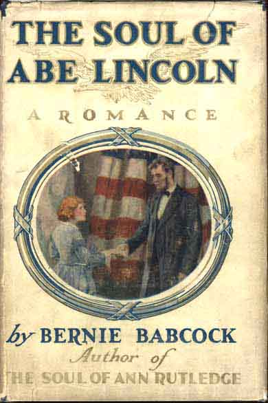 The Soul of Abe Lincoln. Bernie BABCOCK