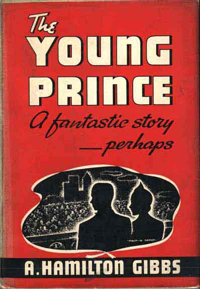 The Young Prince. A Fantastic Story Perhaps. A. Hamilton GIBBS.