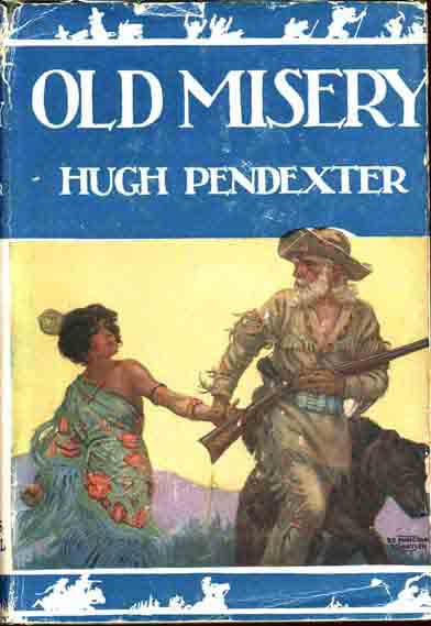 Old Misery. Hugh PENDEXTER