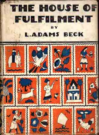 The House of Fulfilment. The Romance of a Soul. L. Adams BECK, E Barrington