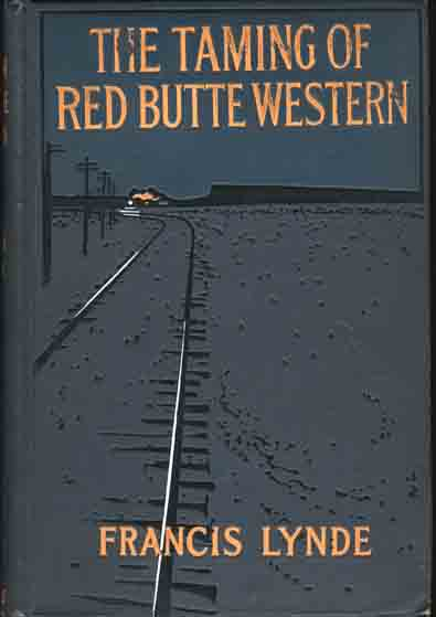 The Taming of Red Butte Western. Francis LYNDE.