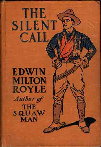 The Silent Call. Edwin Milton ROYLE.