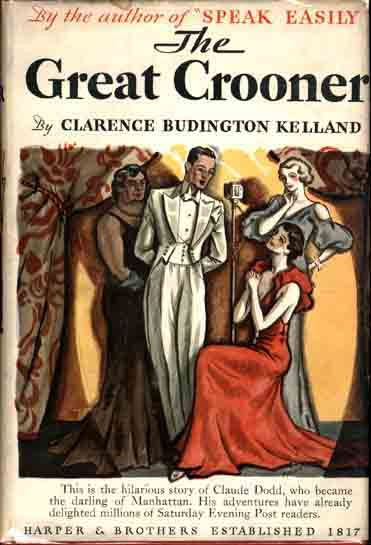 The Great Crooner. Clarence Budington KELLAND.