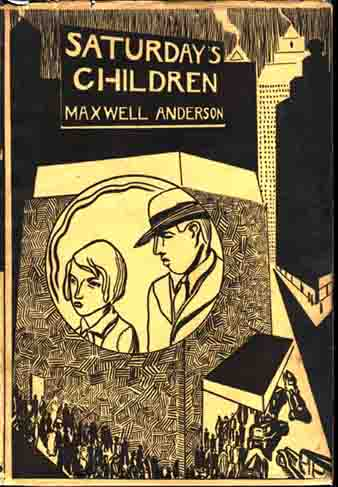 Saturday's Children. Maxwell ANDERSON.