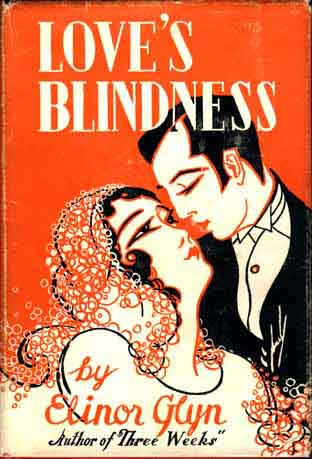 Love's Blindness. Elinor GLYN.