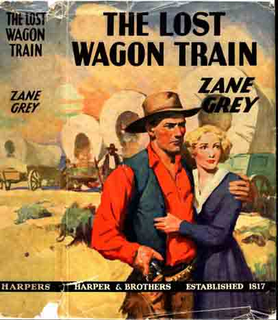 The Lost Wagon Train. Zane GREY
