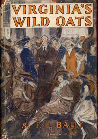 Virginia's Wild Oats. F. E. BAILY