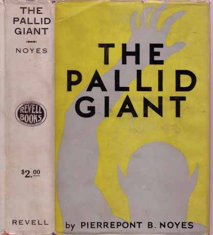 The Pallid Giant. Pierrepont B. NOYES