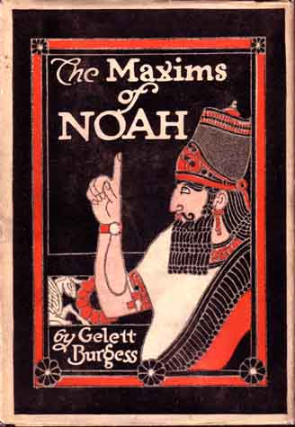 The Maxims of Noah. Gelett BURGESS