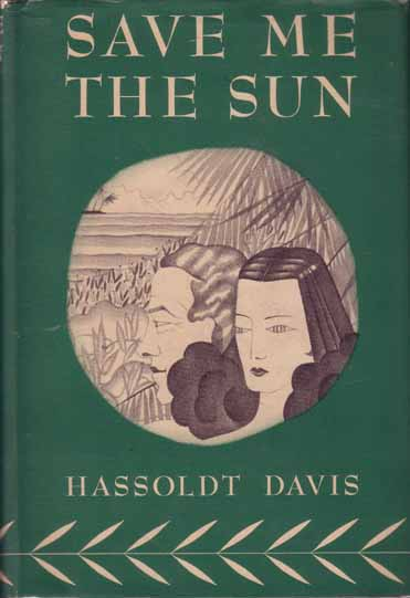 Save Me the Sun. Hassoldt DAVIS