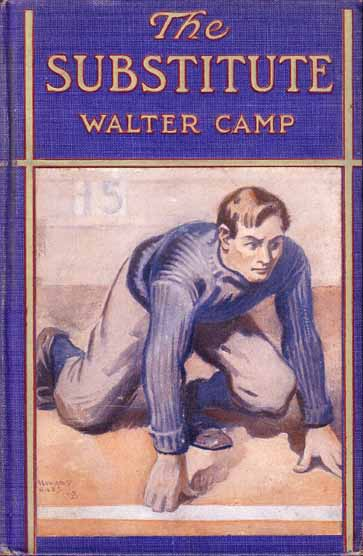The Substitute. Walter CAMP