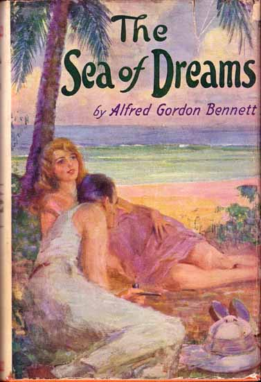 The Sea of Dreams. Alfred Gordon BENNETT.