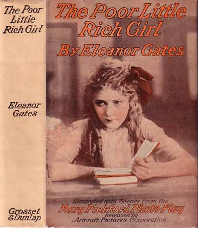 The Poor Little Rich Girl. Eleanor GATES.