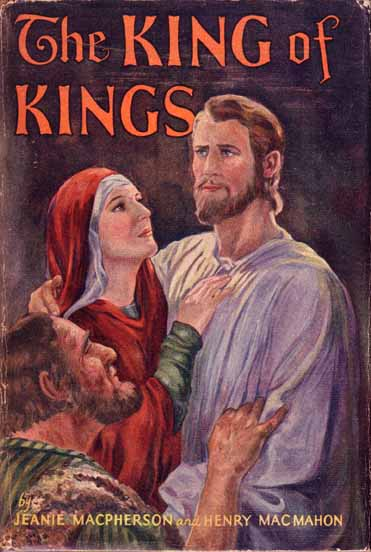The King of Kings. Henry and Jeanie MACMAHON