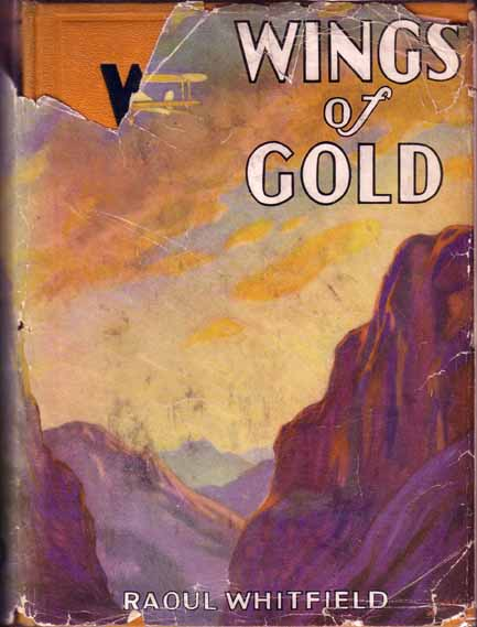 Wings of Gold. Raoul WHITFIELD.
