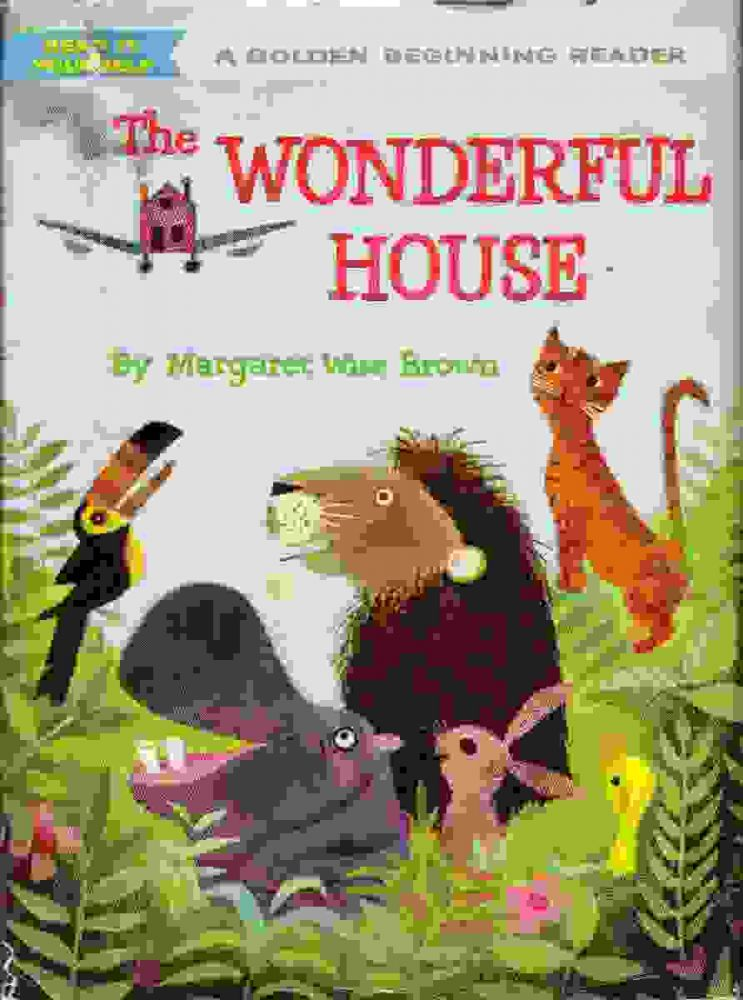 The Wonderful House. Margaret Wise BROWN.