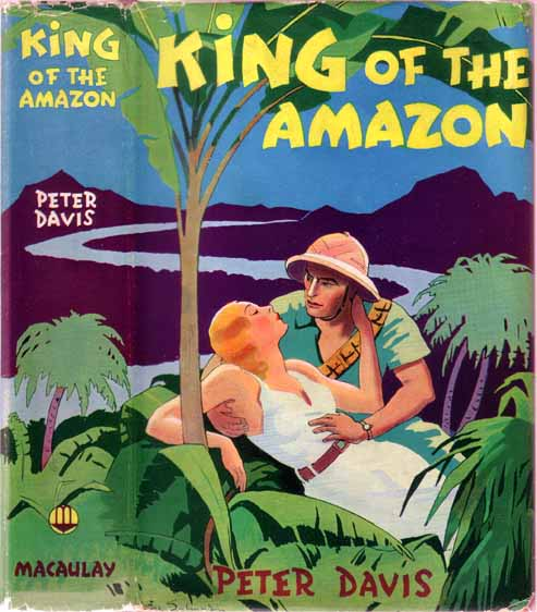 King of the Amazon. Peter DAVIS