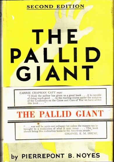 The Pallid Giant. Pierrepont B. NOYES.