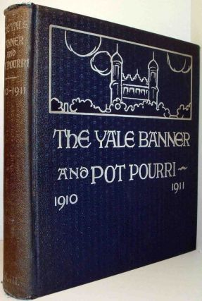 The Yale Banner and Potpourri: The Annual Year Book of the Students of Yale University - Volumes LXVII and LXIX
