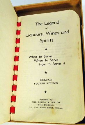 The Legend of Liqueurs, Wines and Spirits. What to Serve, When to Serve and How to Serve It