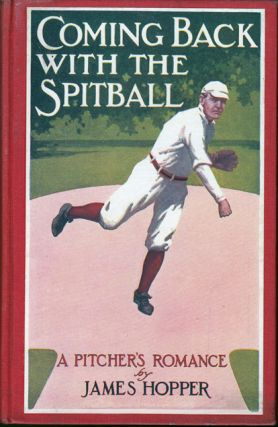 Coming Back with the Spitball, A Pitcher's Romance [BASEBALL FICTION]