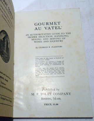 Gourmet Au Vatel, an authoritative guide to the proper selection, handling, mixing and serving of wines and liqueurs